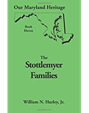 Our Maryland Heritage, Book 11: Stottlemyer Families (Frederick and Washington County Maryland)