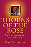 Thorns of the Rose, Ted Tillotson, 0615470475