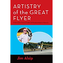 Artistry of the Great Flyer :  A Pilot's Guide to Stick and Rudder and Managing Emergency Maneuvers