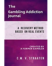 The Gambling Addiction Journal: A 90-Day Recovery Guide