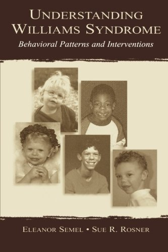 Understanding Williams Syndrome  Behavioral Patterns And Interventions
