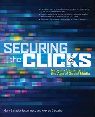Securing the Clicks Network Security in the Age of Social...