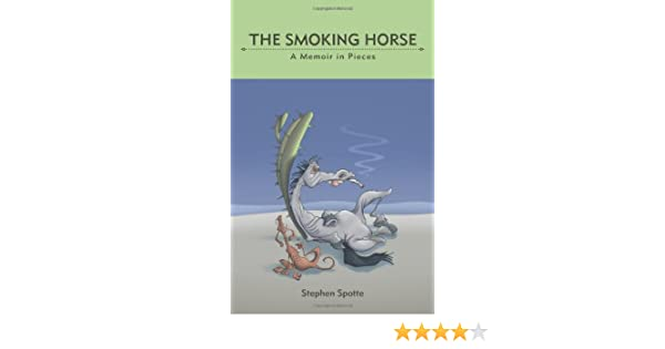 The Smoking Horse: A Memoir in Pieces (Excelsior Editions)