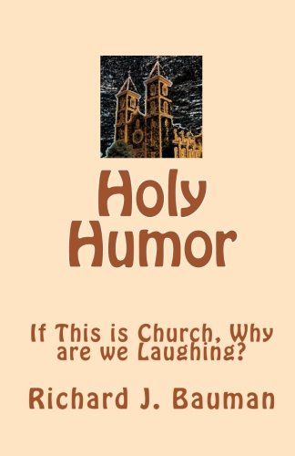 Read Online Holy Humor: If This is Church, Why are we Lauging? PDF