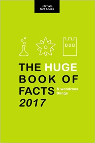 HUGE Book of Facts (and Wondrous Things) 2017: Ultimate Fact ...