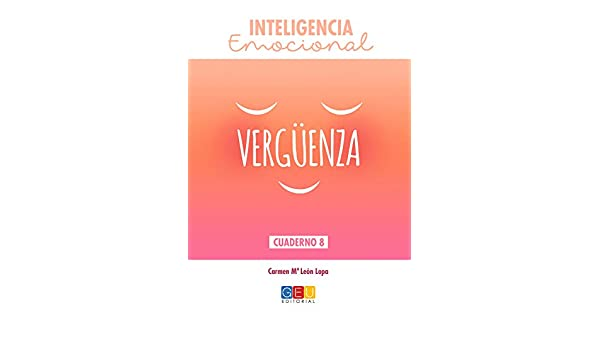 INTELIGENCIA EMOCIONAL Vergüenza: Carmen Ma. León Lopa: 9788417201890: Amazon.com: Books