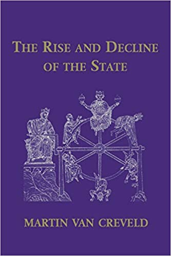 The Rise and Decline of the State: Creveld, Martin Van ...