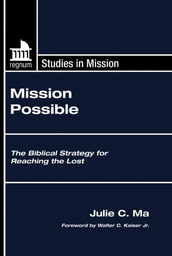 Mission Possible: The Biblical Strategy for Reaching the Lost (Regnum Studies in Mission) by Julie C. Ma (2008-09-01)