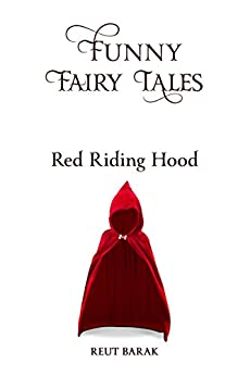 Funny Fairy Tales - Red Riding Hood by [Barak, Reut]
