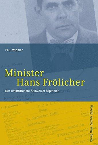 Minister Hans Frölicher: Der umstrittenste Schweizer Diplomat