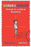#IsraeliJudaism: Portrait of a Cultural Revolution