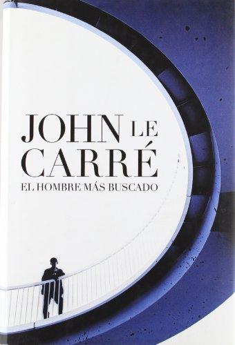 El hombre mas buscado/ A Most Wanted Man (Spanish Edition)