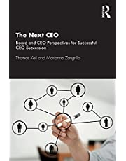 The Next CEO: Board and CEO Perspectives for Successful CEO Succession