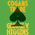 Cogan's Trade | George V. Higgins
