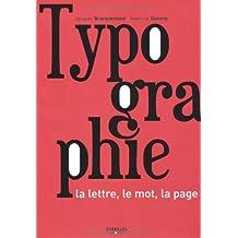 TYPOGRAPHIE : LA LETTRE,LE MOT,LA PAGE