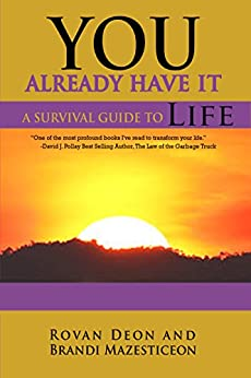 You Already Have It: A Survival Guide to Life by [Deon, Rovan, Mazesticeon, Brandi]