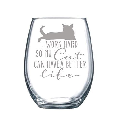 (I Work Hard so my Cat can have a Better Life Funny Gift Laser Etched Wine Glass Cursive - 15 oz )