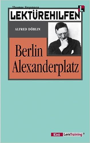 Lekturehilfen Berlin Alexanderplatz Ausfuhrliche Inhaltsangabe Und Interpretation Amazon De Siepmann Thomas Bucher