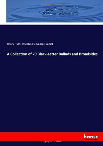 Download A Collection of 79 Black-Letter Ballads and Broadsides pdf epub