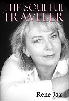 The Soulful Traveler by [Jax, Rene]