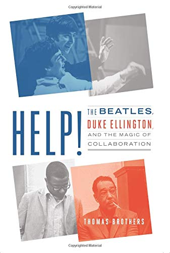 Image of Help!: The Beatles, Duke Ellington, and the Magic of Collaboration
