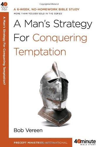 Read Online A Man's Strategy for Conquering Temptation (40-Minute Bible Studies) pdf epub