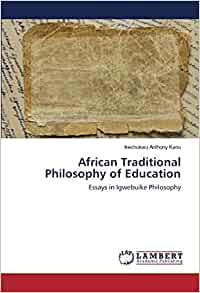 African Traditional Philosophy of Education: Essays in