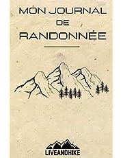 Journal de randonnée: Mon carnet de randonnée   Carnet à remplir pour se rappeler de vos sentiers  Parfait pour la randonnée en montagne   6 X 9   Journal de rando   Idée de cadeau