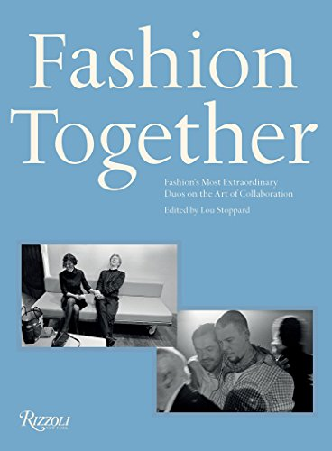 Image of Fashion Together: Fashion's Most Extraordinary Duos on the Art of Collaboration