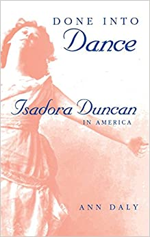 Done Into Dance: Isadora Duncan in America