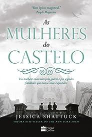 As mulheres do castelo: Três mulheres marcadas pela guerra e por segredos familiares que nunca serão esquecido