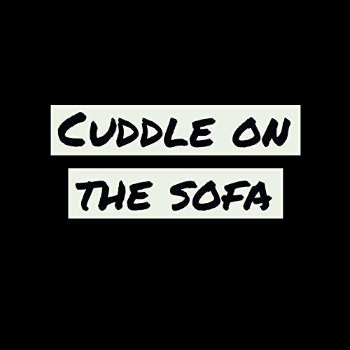 Cuddle On The Sofa (Cooper Sofa)