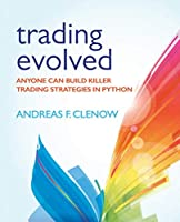 Trading Evolved: Anyone can Build Killer Trading Strategies in Python Front Cover