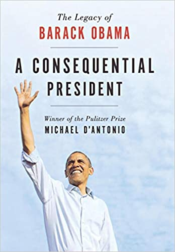 Reminder Dont Let Kids Or Presidents >> Amazon Com A Consequential President The Legacy Of Barack Obama