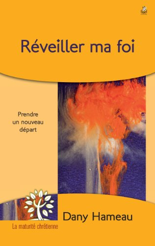 Reveiller Ma Foi (French Edition)