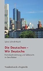 Die Deutschen - Wir Deutsche. Fremdwahrnehmung und Selbstsicht im Berufsleben