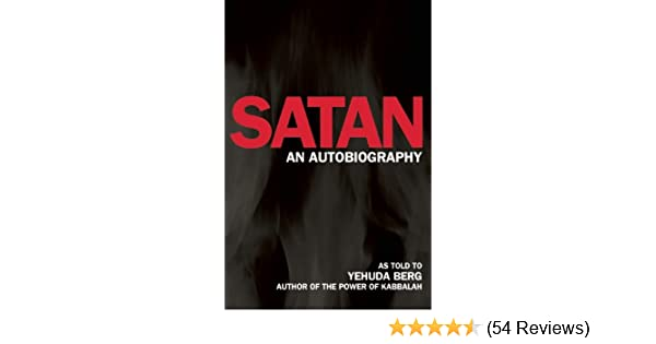 Satan an autobiography yehuda berg 9781571896629 amazon books fandeluxe Gallery