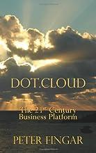 Dot Cloud: The 21st Century Business Platform Built on Cloud Computing