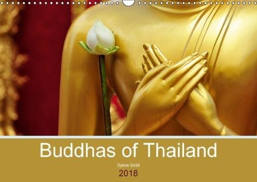 Buddhas of Thailand 2018: The Buddhist Faith in Thailand is an Important Part of Daily Life. (Calvendo Faith)