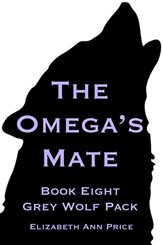 The Omega's Mate (Grey Wolf Pack Romance Novellas Book 8)