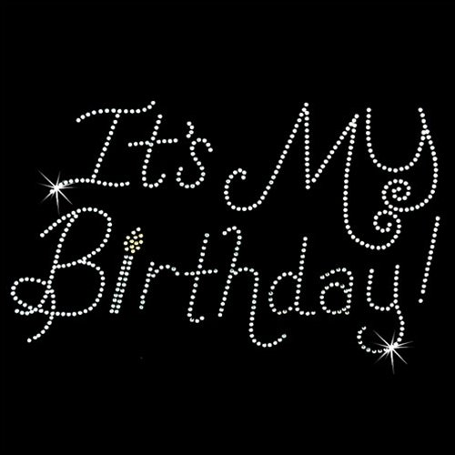 Iron on Hot Fix Rhinestone Motif Design Its My Birthday - Hot Fix Rhinestone Motif Iron