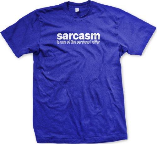 Sarcasm Services T shirt Hilarious T shirts