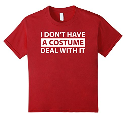 Don't Have A Halloween Costume (Kids I Don't Have A Costume. Deal With It - Halloween T-Shirt 8 Cranberry)