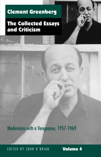 The Collected Essays and Criticism, Volume 4: Modernism with a Vengeance, 1957-1969 (The Collected Essays and Criticism , Vol 4)
