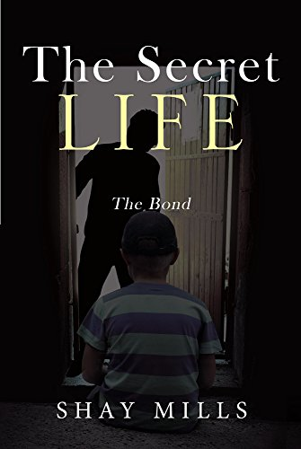 Book: The Secret Life - The Bond by Shay Mills