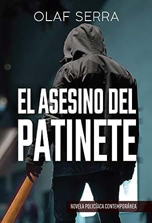 El asesino del patinete: (Novela policíaca contemporánea ...