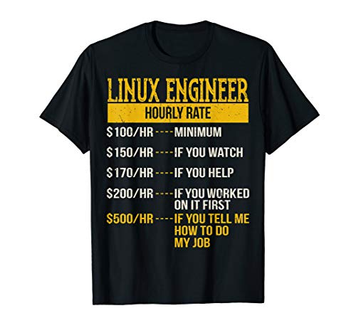 Hourly Rate Shirt for Linux Engineers, Unix Geek Gift