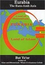Eurabia: The Euro-Arab Axis