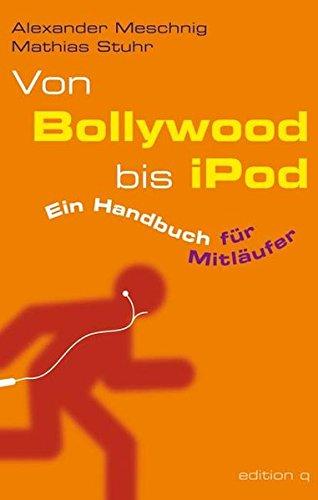 Von Bollywood bis iPod. Ein Handbuch für Mitläufer
