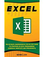 EXCEL :The Ultimate Comprehensive Step-by-Step Guide to Strategies in Excel Programming (Formulas, Shortcuts and Spreadsheets)